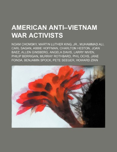 9781234599881: American Anti-Vietnam War Activists: Noam Chomsky, Martin Luther King, Jr., Muhammad Ali, Carl Sagan, Abbie Hoffman, Charlton Heston, Joan Baez