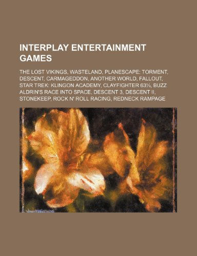 9781234599980: Interplay Entertainment Games: The Lost Vikings, Wasteland, Planescape: Torment, Descent, Carmageddon, Another World, Fallout