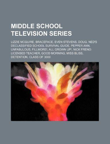 9781234601287: Middle School Television Series: Lizzie McGuire, Braceface, Even Stevens, Doug, Ned's Declassified School Survival Guide, Pepper Ann