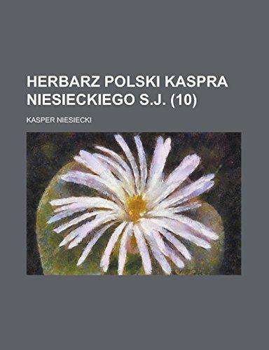 Herbarz Polski Kaspra Niesieckiego S.J (10) (Paperback): Kasper Niesiecki