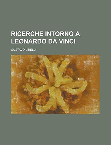 9781234638320: Ricerche intorno a Leonardo da Vinci (Italian Edition)