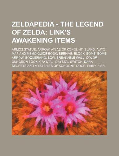 9781234648343: Zeldapedia - The Legend of Zelda: Link%27s Awakening Items: Armos Statue, Arrow, Atlas of Koholint Island, Auto Map and Memo Guide Book, Beehive, Bloc