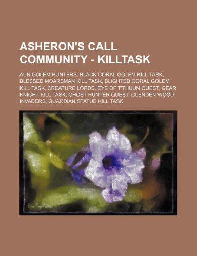 9781234650056: Asheron's Call Community - Killtask: Aun Golem Hunters, Black Coral Golem Kill Task, Blessed Moarsman Kill Task, Blighted Coral Golem Kill Task, Creat