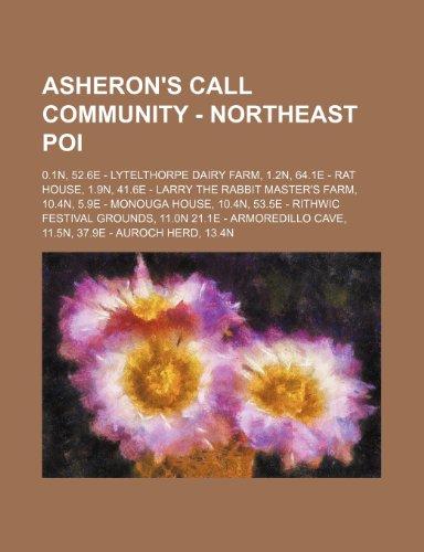 9781234650155: Asheron's Call Community - Northeast Poi: 0.1N, 52.6e - Lytelthorpe Dairy Farm, 1.2n, 64.1e - Rat House, 1.9n, 41.6e - Larry the Rabbit Master's Farm,