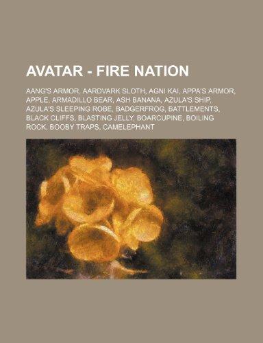 9781234650674: Avatar - Fire Nation: Aang's Armor, Aardvark Sloth, AGNI Kai, Appa's Armor, Apple, Armadillo Bear, Ash Banana, Azula's Ship, Azula's Sleepin