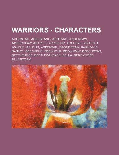 9781234651398: Warriors - Characters: Acorntail, Adderfang, Adderkit, Adderpaw, Amberclaw, Antpelt, Applefur, Archeye, Ashfoot, Ashfur, Ashfur, Aspentail, B