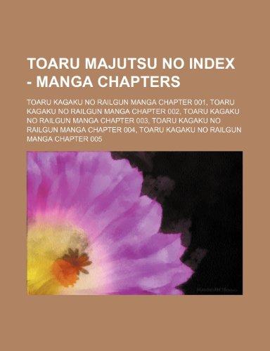 9781234653408: Toaru Majutsu No Index - Manga Chapters: Toaru Kagaku No Railgun Manga Chapter 001, Toaru Kagaku No Railgun Manga Chapter 002, Toaru Kagaku No Railgun