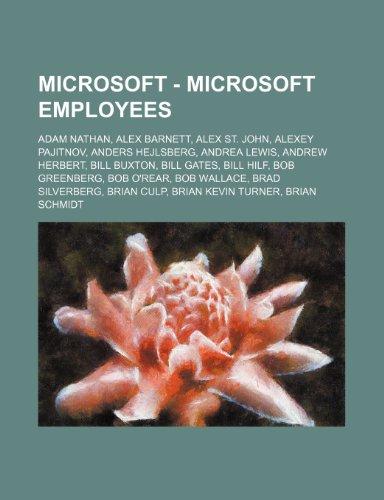 9781234654474: Microsoft - Microsoft Employees: Adam Nathan, Alex Barnett, Alex St. John, Alexey Pajitnov, Anders Hejlsberg, Andrea Lewis, Andrew Herbert, Bill Buxto