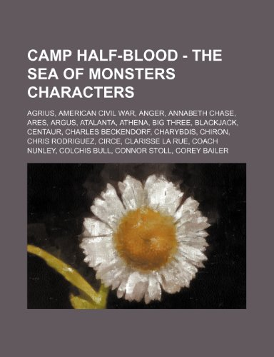 9781234655143: Camp Half-Blood - The Sea of Monsters Characters: Agrius, American Civil War, Anger, Annabeth Chase, Ares, Argus, Atalanta, Athena, Big Three, Blackja