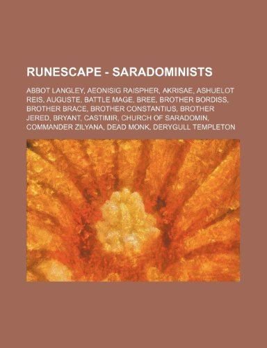 9781234657215: Runescape - Saradominists: Abbot Langley, Aeonisig Raispher, Akrisae, Ashuelot Reis, Auguste, Battle Mage, Bree, Brother Bordiss, Brother Brace,