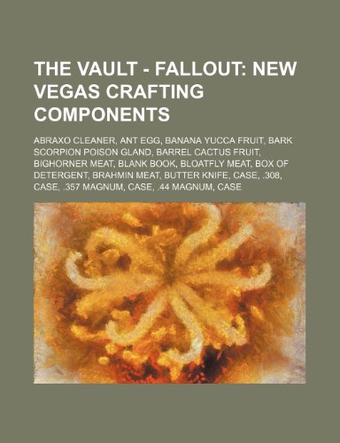 9781234657949: The Vault - Fallout: New Vegas Crafting Components: Abraxo Cleaner, Ant Egg, Banana Yucca Fruit, Bark Scorpion Poison Gland, Barrel Cactus