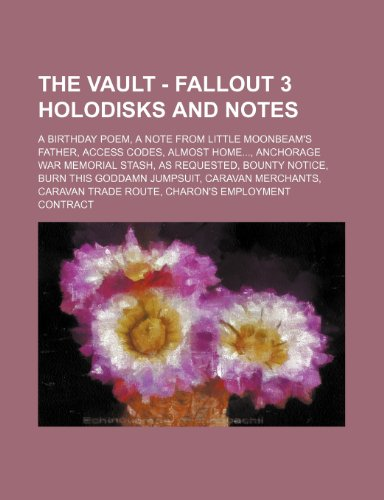 9781234658090: The Vault - Fallout 3 Holodisks and Notes: A Birthday Poem, a Note from Little Moonbeam's Father, Access Codes, Almost Home..., Anchorage War Memorial