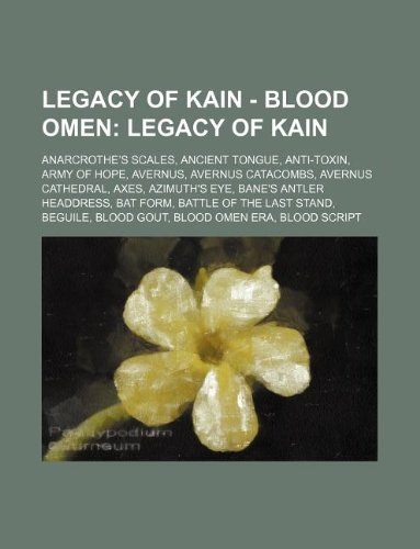 9781234659226: Legacy of Kain - Blood Omen: Legacy of Kain: Anarcrothe's Scales, Ancient Tongue, Anti-Toxin, Army of Hope, Avernus, Avernus Catacombs, Avernus Cat