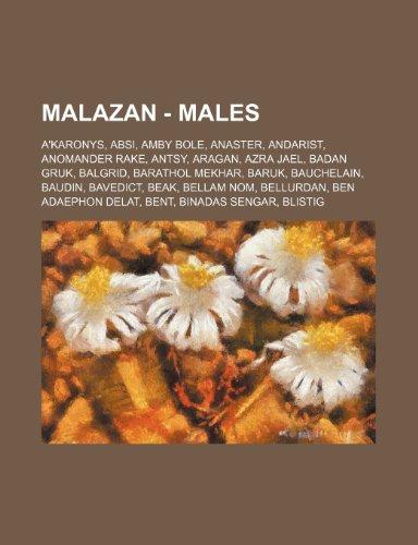 9781234659899: Malazan - Males: A'Karonys, Absi, Amby Bole, Anaster, Andarist, Anomander Rake, Antsy, Aragan, Azra Jael, Badan Gruk, Balgrid, Barathol