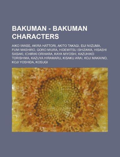 9781234663872: Bakuman - Bakuman Characters: Aiko Iwase, Akira Hattori, Akito Takagi, Eiji Niizuma, Fumi Mashiro, Goro Miura, Hidemitsu Ishizawa, Hisashi Sasaki, I