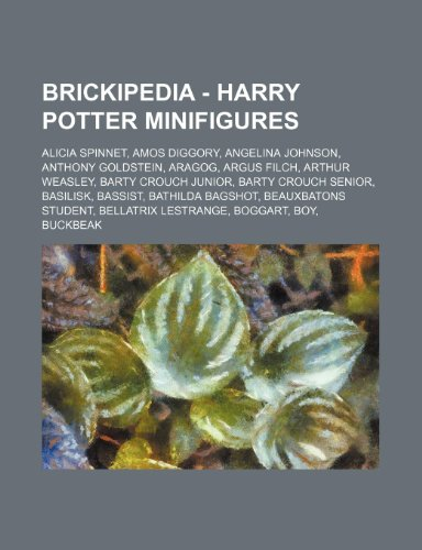 9781234680268: Brickipedia - Harry Potter Minifigures: Alicia Spinnet, Amos Diggory, Angelina Johnson, Anthony Goldstein, Aragog, Argus Filch, Arthur Weasley, Barty
