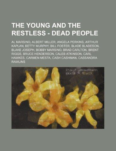 9781234681777: The Young and the Restless - Dead People: Al Marsino, Albert Miller, Angela Perkins, Arthur Kaplan, Betty Murphy, Bill Foster, Blade Bladeson, Blake J