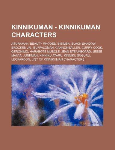 9781234683337: Kinnikuman - Kinnikuman Characters: Asuraman, Beauty Rhodes, Bibimba, Black Shadow, Brocken Jr., Buffaloman, Cannonballer, Curry Cook, Geronimo, Harab
