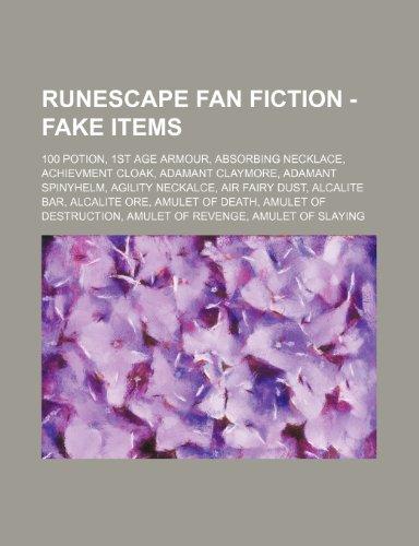9781234684396: Runescape Fan Fiction - Fake Items: 100 Potion, 1st Age Armour, Absorbing Necklace, Achievment Cloak, Adamant Claymore, Adamant Spinyhelm, Agility Nec
