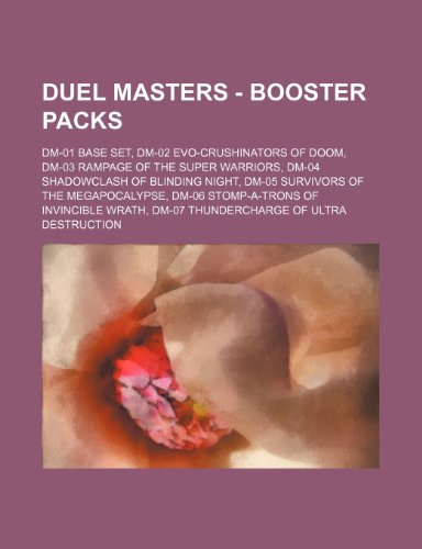 9781234685454: Duel Masters - Booster Packs: DM-01 Base Set, DM-02 Evo-Crushinators of Doom, DM-03 Rampage of the Super Warriors, DM-04 Shadowclash of Blinding Nig