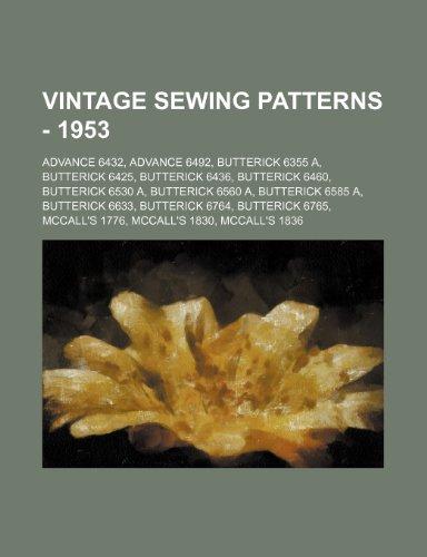 9781234686703: Vintage Sewing Patterns - 1953: Advance 6432, Advance 6492, Butterick 6355 A, Butterick 6425, Butterick 6436, Butterick 6460, Butterick 6530 A, Butter