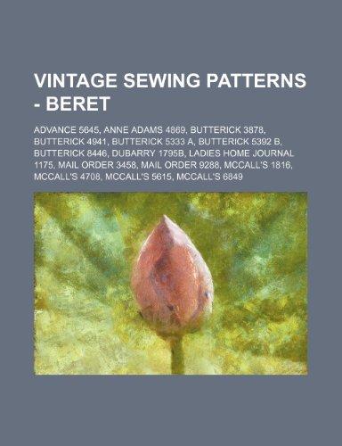 9781234687182: Vintage Sewing Patterns - Beret: Advance 5645, Anne Adams 4869, Butterick 3878, Butterick 4941, Butterick 5333 A, Butterick 5392 B, Butterick 8446, Du