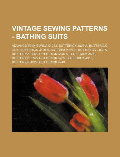 9781234687243: Vintage Sewing Patterns - Bathing Suits: Advance 8019, Burda 01233, Butterick 3026 A, Butterick 3115, Butterick 3129 A, Butterick 3131, Butterick 3167