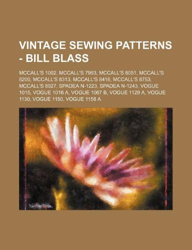 9781234687281: Vintage Sewing Patterns - Bill Blass: McCall's 1002, McCall's 7983, McCall's 8051, McCall's 8200, McCall's 8313, McCall's 8416, McCall's 8753, McCall'