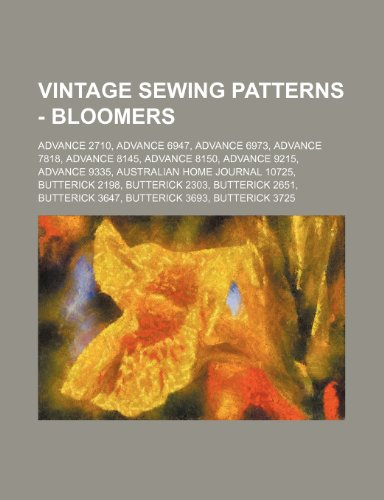 9781234687342: Vintage Sewing Patterns - Bloomers: Advance 2710, Advance 6947, Advance 6973, Advance 7818, Advance 8145, Advance 8150, Advance 9215, Advance 9335, Au