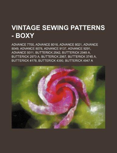 9781234687441: Vintage Sewing Patterns - Boxy: Advance 7700, Advance 8016, Advance 8021, Advance 8049, Advance 8078, Advance 9137, Advance 9291, Advance 9311, Butter