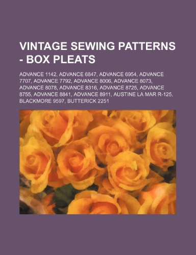 9781234687465: Vintage Sewing Patterns - Box Pleats: Advance 1142, Advance 6847, Advance 6954, Advance 7707, Advance 7792, Advance 8006, Advance 8073, Advance 8078,