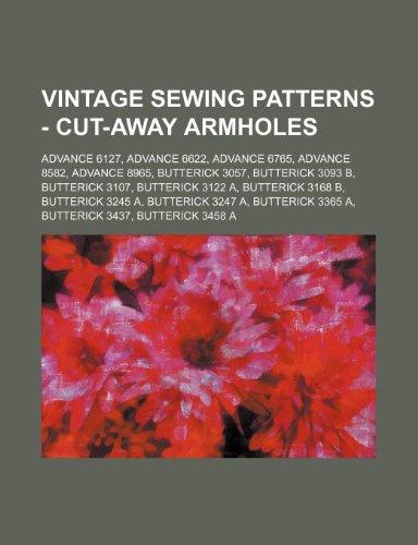 9781234687953: Vintage Sewing Patterns - Cut-Away Armholes: Advance 6127, Advance 6622, Advance 6765, Advance 8582, Advance 8965, Butterick 3057, Butterick 3093 B, B
