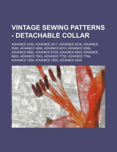 9781234688028: Vintage Sewing Patterns - Detachable Collar: Advance 2452, Advance 3017, Advance 5216, Advance 5560, Advance 5888, Advance 6010, Advance 6308, Advance