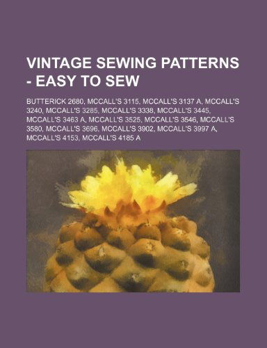 9781234688042: Vintage Sewing Patterns - Easy to Sew: Butterick 2680, McCall's 3115, McCall's 3137 A, McCall's 3240, McCall's 3285, McCall's 3338, McCall's 3445, McC