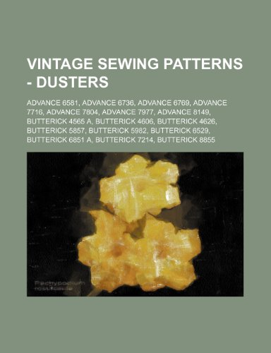 9781234688066: Vintage Sewing Patterns - Dusters: Advance 6581, Advance 6736, Advance 6769, Advance 7716, Advance 7804, Advance 7977, Advance 8149, Butterick 4565 A,
