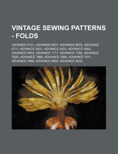 9781234688905: Vintage Sewing Patterns - Folds: Advance 5131, Advance 6537, Advance 6679, Advance 6711, Advance 6803, Advance 6850, Advance 6862, Advance 6903, Advan