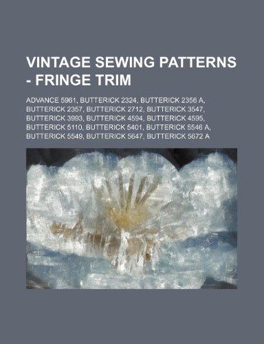 9781234688943: Vintage Sewing Patterns - Fringe Trim: Advance 5961, Butterick 2324, Butterick 2356 A, Butterick 2357, Butterick 2712, Butterick 3547, Butterick 3993,