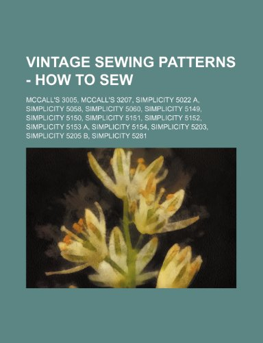 9781234689162: Vintage Sewing Patterns - How to Sew: McCall's 3005, McCall's 3207, Simplicity 5022 A, Simplicity 5058, Simplicity 5060, Simplicity 5149, Simplicity 5