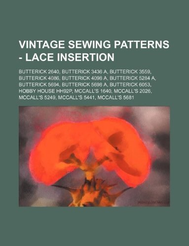 9781234689261: Vintage Sewing Patterns - Lace Insertion: Butterick 2640, Butterick 3436 A, Butterick 3559, Butterick 4086, Butterick 4098 A, Butterick 5284 A, Butter