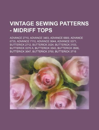 9781234689384: Vintage Sewing Patterns - Midriff Tops: Advance 2710, Advance 3483, Advance 6689, Advance 6735, Advance 7110, Advance 9044, Advance 9371, Butterick 27