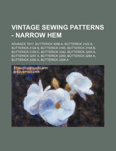 9781234689483: Vintage Sewing Patterns - Narrow Hem: Advance 7017, Butterick 3086 A, Butterick 3122 A, Butterick 3124 B, Butterick 3165, Butterick 3168 B, Butterick