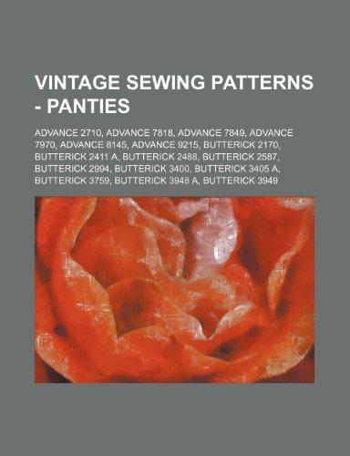 9781234689636: Vintage Sewing Patterns - Panties: Advance 2710, Advance 7818, Advance 7849, Advance 7970, Advance 8145, Advance 9215, Butterick 2170, Butterick 2411