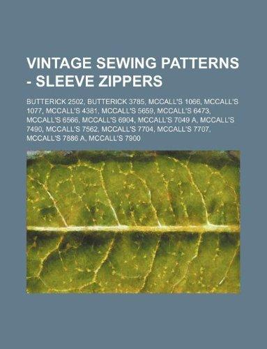 9781234690250: Vintage Sewing Patterns - Sleeve Zippers: Butterick 2502, Butterick 3785, McCall's 1066, McCall's 1077, McCall's 4381, McCall's 5659, McCall's 6473, M
