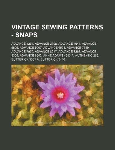 9781234690410: Vintage Sewing Patterns - Snaps: Advance 1265, Advance 3306, Advance 4641, Advance 5605, Advance 6007, Advance 6534, Advance 7849, Advance 7970, Advan