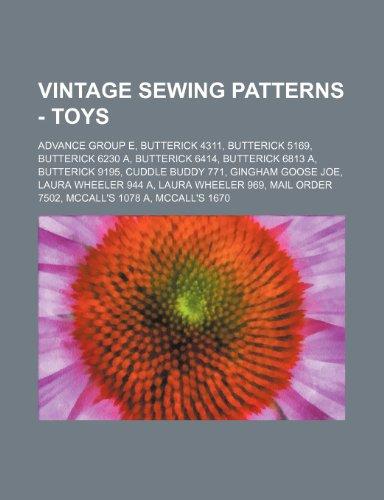 9781234690632: Vintage Sewing Patterns - Toys: Advance Group E, Butterick 4311, Butterick 5169, Butterick 6230 A, Butterick 6414, Butterick 6813 A, Butterick 9195, C