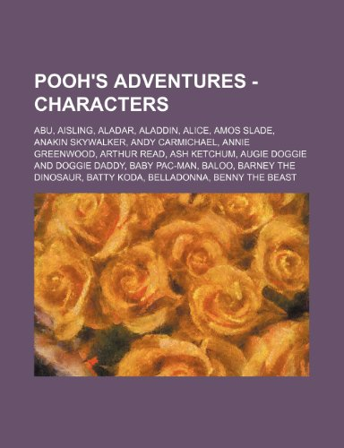 9781234691172: Pooh's Adventures - Characters: Abu, Aisling, Aladar, Aladdin, Alice, Amos Slade, Anakin Skywalker, Andy Carmichael, Annie Greenwood, Arthur Read, Ash