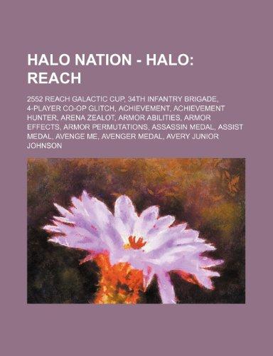 9781234697945: Halo Nation - Halo: Reach: 2552 Reach Galactic Cup, 34th Infantry Brigade, 4-Player Co-Op Glitch, Achievement, Achievement Hunter, Arena Z