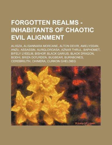 9781234700546: Forgotten Realms - Inhabitants of Chaotic Evil Alignment: Aliisza, Alisannara Morcane, Alton Devir, Amelyssan, Anzu, Assassin, Aurgloroasa, Aznar Thru