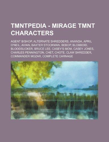 9781234703493: Tmntpedia - Mirage Tmnt Characters: Agent Bishop, Alternate Shredders, Ananda, April O'Neil, Avian, Baxter Stockman, Bebop, Blobboid, Bloodsucker, Bru