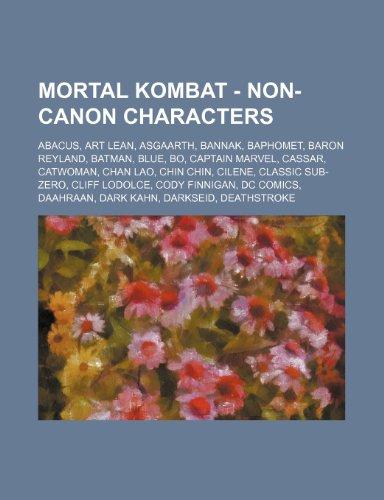 9781234714284: Mortal Kombat - Non-Canon Characters: Abacus, Art Lean, Asgaarth, Bannak, Baphomet, Baron Reyland, Batman, Blue, Bo, Captain Marvel, Cassar, Catwoman,